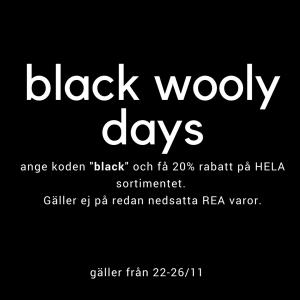 Black wooly days 20% på hela sortimentet.